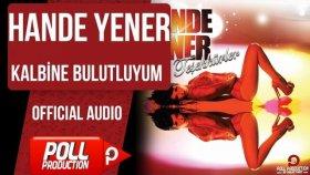 Hande Yener - Kalbine Bulutluyum