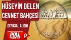 Hüseyin Delen - Cennet Bahçesi - ( Official Audio )