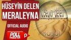 Hüseyin Delen - Meraleyna - ( Official Audio )