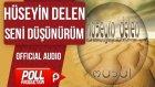 Hüseyin Delen - Seni Düşünürüm - ( Official Audio )