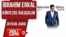 İbrahim Erkal - Körfezde Buluşalım - ( Official Audio )