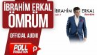 İbrahim Erkal - Ömrüm - ( Official Audio )