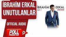 İbrahim Erkal - Unutulanlar - ( Official Audio )