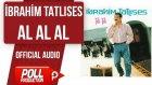 İbrahim Tatlıses - Al Al Al - ( Official Audio )