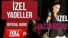 İzel - Yadeller - ( Official Audio )