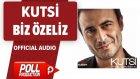Kutsi - Biz Özeliz - ( Official Audio )