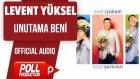 Levent Yüksel - Unutama Beni - ( Official Audio )
