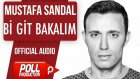 Mustafa Sandal - Bi Git Bakalım - ( Official Audio )