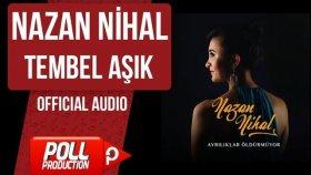 Nazan Nihal - Tembel Aşık - ( Official Audio )