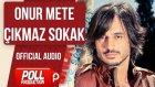 Onur Mete - Çıkmaz Sokak - ( Official Audio )