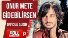Onur Mete - Gidebilirsen - ( Official Audio )
