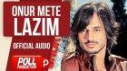 Onur Mete - Lazım - ( Official Audio )