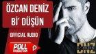 Özcan Deniz - Bi' Düşün - ( Official Audio )