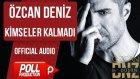 Özcan Deniz - Kimseler Kalmadı - ( Official Audio )
