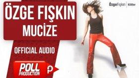 Özge Fışkın - Mucize - ( Official Audio )
