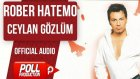 Rober Hatemo - Ceylan Gözlüm - ( Official Audio )