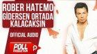 Rober Hatemo - Gidersen Ortada Kalacaksın - ( Official Audio )