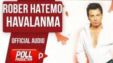 Rober Hatemo - Havalanma - ( Official Audio )