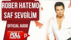 Rober Hatemo - Saf Sevgilim - ( Official Audio )