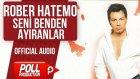 Rober Hatemo - Seni Benden Ayıranlar - ( Official Audio )