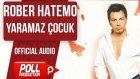 Rober Hatemo - Yaramaz Çocuk - ( Official Audio )