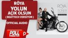 Röya - Yolun Açık Olsun ( Beattech Versiyon ) - ( Official Audio )