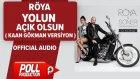 Röya - Yolun Açık Olsun ( Kaan Gökman Versiyon ) - ( Official Audio )