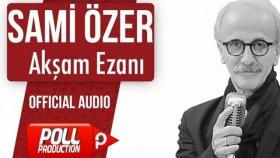 Sami Özer - Akşam Ezanı - ( Official Audio )