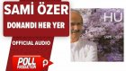 Sami Özer - Donandı Her Yer - ( Official Audio )