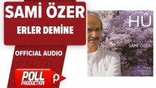 Sami Özer - Erler Demine - ( Official Audio )
