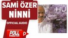 Sami Özer - Ninni - ( Official Audio )