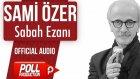 Sami Özer - Sabah Ezanı - ( Official Audio )