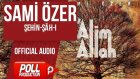 Sami Özer - Şehin-Şah-I - ( Official Audio )