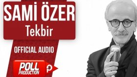 Sami Özer - Tekbir - ( Official Audio )