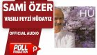 Sami Özer - Vasılı Feyzi Hüdayız - ( Official Audio )