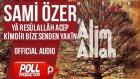 Sami Özer - Ya Resulallah Acep Kimdir Bize Senden Yakin - ( Official Audio )