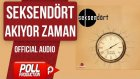 Seksendört - Akıyor Zaman - ( Official Audio )