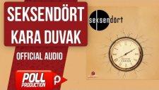 Seksendört - Kara Duvak - ( Official Audio )