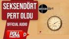 Seksendört - Pert Oldu - ( Official Audio )