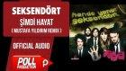 Seksendört - Şimdi Hayat - Mustafa Yıldırım Remix ( Official Audio )