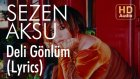 Sezen Aksu - Deli Gönlüm (Lyrics   Şarkı Sözleri)