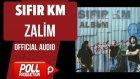 Sıfır Km - Zalim - ( Official Audio )