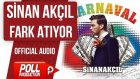 Sinan Akçıl - Fark Atıyor - ( Official Audio )