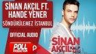 Sinan Akçıl Ft. Hande Yener - Söndürülemez İstanbul - ( Official Audio )