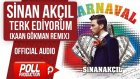 Sinan Akçıl - Terk Ediyorum  ( Kaan Gökman Remix ) - ( Official Audio )