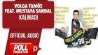 Volga Tamöz Ft. Mustafa Sandal - Kalmadı - ( Official Audio )