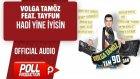 Volga Tamöz Ft. Tayfun - Hadi Yine İyisin - ( Official Audio )