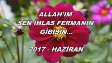 Allah'ım Sen İhlas Fermanın Gibisin...