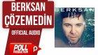 Berksan - Çözemedin - ( Official Audio )