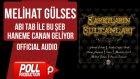 Melihat Gülses - Abı Tab ile Bu Şeb Haneme Canan Geliyor - ( Official Audio )
